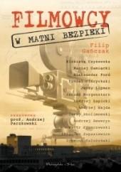 Okładka książki Filmowcy w matni bezpieki Filip Gańczak