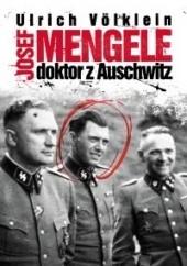 Okładka książki Josef Mengele. Doktor z Auschwitz Ulrich Völklein