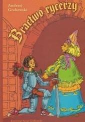 Okładka książki Bractwo rycerzy Andrzej Grabowski