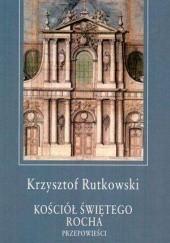 Okładka książki Kościół świętego Rocha. Przepowieści Krzysztof Rutkowski