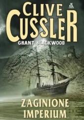 Okładka książki Zaginione imperium Clive Cussler,Grant Blackwood