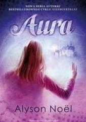 Okładka książki Aura Alyson Noël