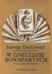 Okładka książki W gnieździe Bonapartych Jadwiga Dackiewicz