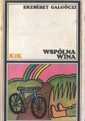 Okładka książki Wspólna wina Erzsébet Galgóczi