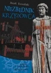 Okładka książki Niezbędnik krzyżowca. Pieśni i opowieści krucjatowe Jacek Kowalski