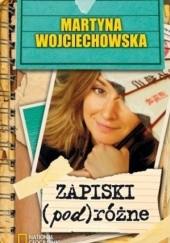 Okładka książki Zapiski (pod)różne Martyna Wojciechowska