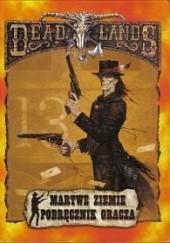 Okładka książki Deadlands. Martwe ziemie. Podręcznik Gracza Hal Mangold,Matt Forbeck,Shane Lacy Hensley,John R. Hopler