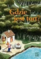 Okładka książki Gdzie jest tort? Thé Tjong-Khing