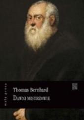 Okładka książki Dawni mistrzowie: Komedia Thomas Bernhard