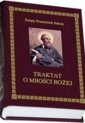 Okładka książki Traktat o miłości Bożej św. Franciszek Salezy