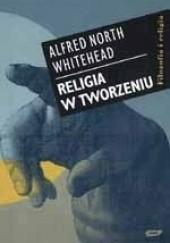 Okładka książki Religia w tworzeniu Alfred N. Whitehead