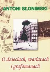 Okładka książki O dzieciach, wariatach i grafomanach Antoni Słonimski