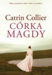 Okładka książki Córka Magdy Catrin Collier