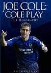Okładka książki Cole Play: The Biography of Joe Cole Ian Macleay