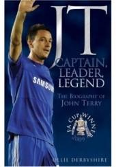 Okładka książki JT: Captain, Leader, Legend Ollie Derbyshire