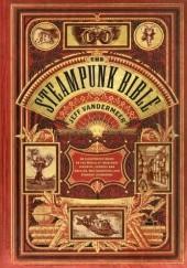 Okładka książki The Steampunk Bible Jeff VanderMeer