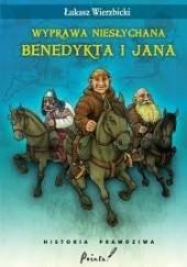 Okładka książki Wyprawa niesłychana Benedykta i Jana Łukasz Wierzbicki