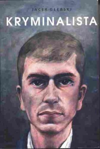 Okładka książki Kryminalista Jacek Głębski