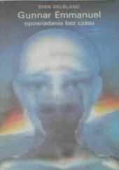 Okładka książki Gunnar Emmanuel opowiadanie bez czasu Sven Delblanc