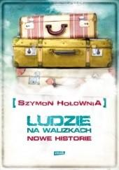 Okładka książki Ludzie na walizkach. Nowe historie Szymon Hołownia