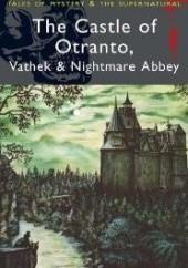 Okładka książki The Castle of Otranto, Vathek & Nightmare Abbey Horace Walpole,William Beckford,Thomas Love Peacock