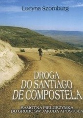 Okładka książki Droga do Santiago de Compostela Lucyna Szomburg