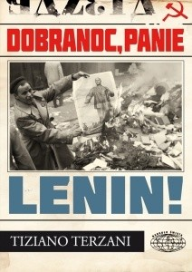 Okładka książki Dobranoc, Panie Lenin! Tiziano Terzani