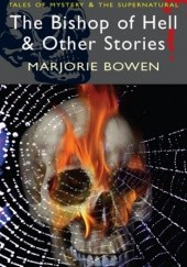 Okładka książki The Bishop of Hell & Other Stories Marjorie Bowen