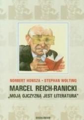 Okładka książki Marcel Reich-Ranicki. Moją ojczyzną jest literatura Norbert Honsza,Stephan Wolting