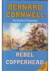 Okładka książki REBEL & COPPERHEAD Bernard Cornwell