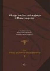 Okładka książki W kręgu dorobku edukacyjnego II Rzeczpospolitej Krzysztof Jakubiak,Tomasz Maliszewski