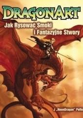 Okładka książki Dragonart: jak rysować smoki i fantazyjne stwory Jessica Peffer