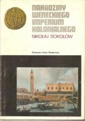 Okładka książki Narodziny weneckiego imperium kolonialnego