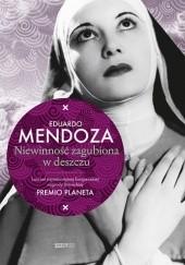 Okładka książki Niewinność zagubiona w deszczu Eduardo Mendoza