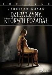 Okładka książki Dziewczyny, których pożądał Jonathan Nasaw