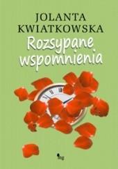 Okładka książki Rozsypane wspomnienia Jolanta Kwiatkowska