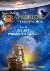 Okładka książki Transerfing rzeczywistości, tom II. Szelest porannych gwiazd Vadim Zeland