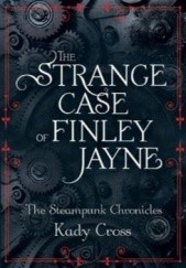 Okładka książki The Strange Case of Finley Jayne Kady Cross