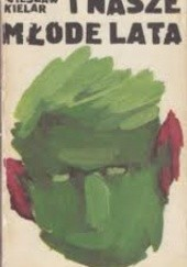 Okładka książki I nasze młode lata Wiesław Kielar
