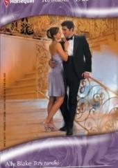 Okładka książki Trzy randki. Uparta księżniczka Rebecca Winters,Ally Blake