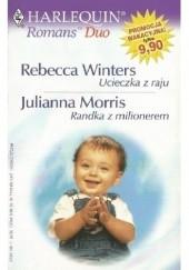 Okładka książki Ucieczka z raju. Randka z milionerem Rebecca Winters,Julianna Morris