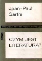 Okładka książki Czym jest literatura? Wybór szkiców krytycznoliterackich Jean-Paul Sartre
