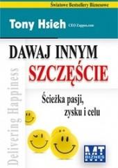 Okładka książki Dawaj innym szczęście - Ścieżka pasji zysku i celu