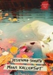 Okładka książki Jesienna sonata Mons Kallentoft