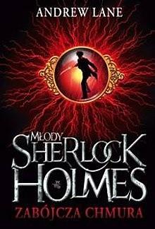 Okładka książki Młody Sherlock Holmes. Zabójcza chmura Andrew Lane