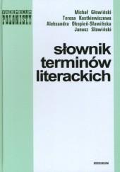 Okładka książki Słownik terminów literackich Teresa Kostkiewiczowa,Michał Głowiński,Janusz Sławiński,Aleksandra Okopień-Sławińska