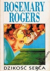 Okładka książki Dzikość serca Rosemary Rogers