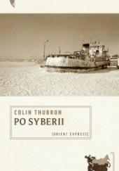 Okładka książki Po Syberii Colin Thubron