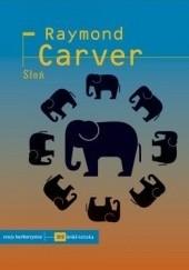 Okładka książki Słoń Raymond Carver