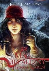 Okładka książki Mag niezależny Flossia Naren cz.2 Kira Izmajłowa